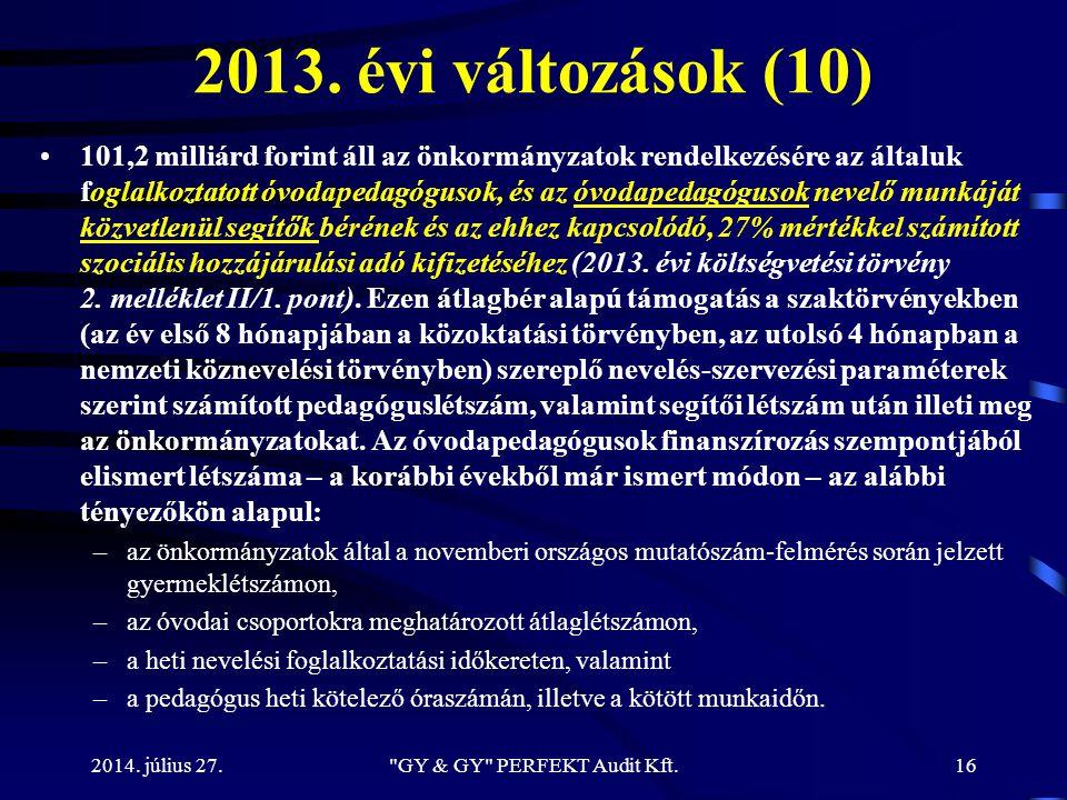2013. évi változások (10) 101,2 milliárd forint áll az önkormányzatok rendelkezésére az általuk foglalkoztatott óvodapedagógusok, és az óvodapedagógus