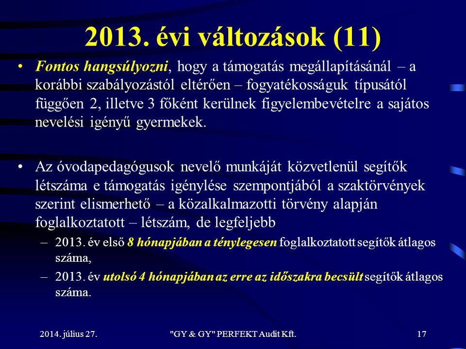 2013. évi változások (11) Fontos hangsúlyozni, hogy a támogatás megállapításánál – a korábbi szabályozástól eltérően – fogyatékosságuk típusától függő
