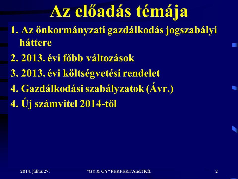 2014.július 27. GY & GY PERFEKT Audit Kft.3 Jogszabályi környezet (1) 1.
