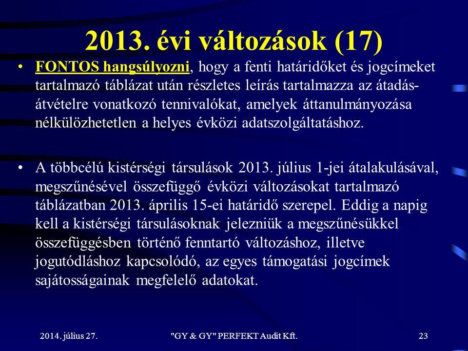 2013. évi változások (17) FONTOS hangsúlyozni, hogy a fenti határidőket és jogcímeket tartalmazó táblázat után részletes leírás tartalmazza az átadás-