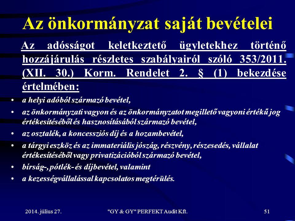 Az önkormányzat saját bevételei Az adósságot keletkeztető ügyletekhez történő hozzájárulás részletes szabályairól szóló 353/2011. (XII. 30.) Korm. Ren