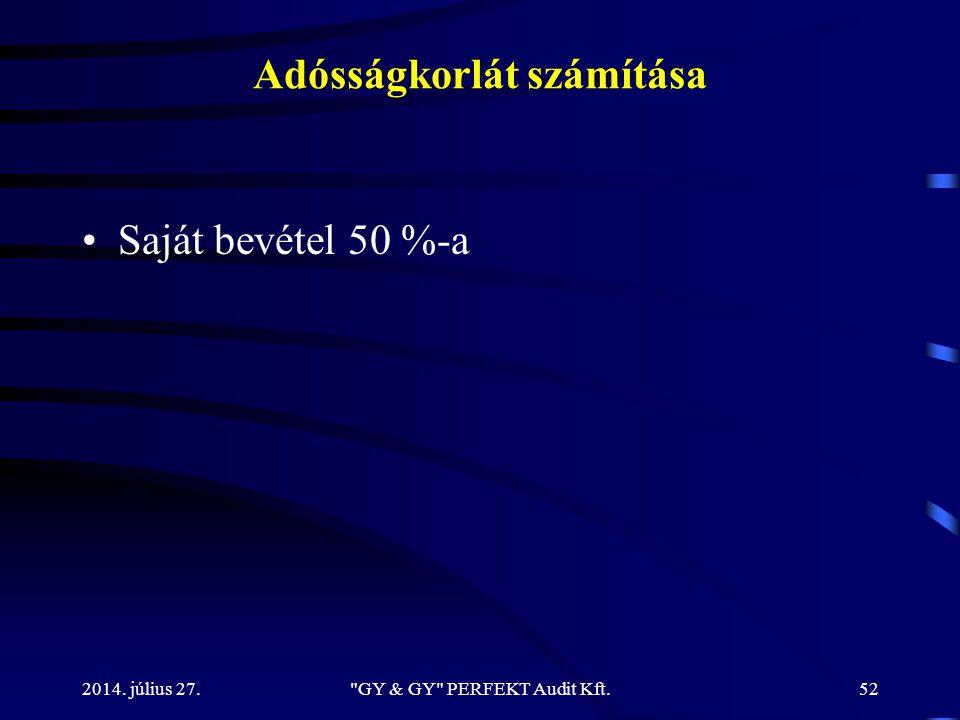 Adósságkorlát számítása Saját bevétel 50 %-a 2014. július 27.