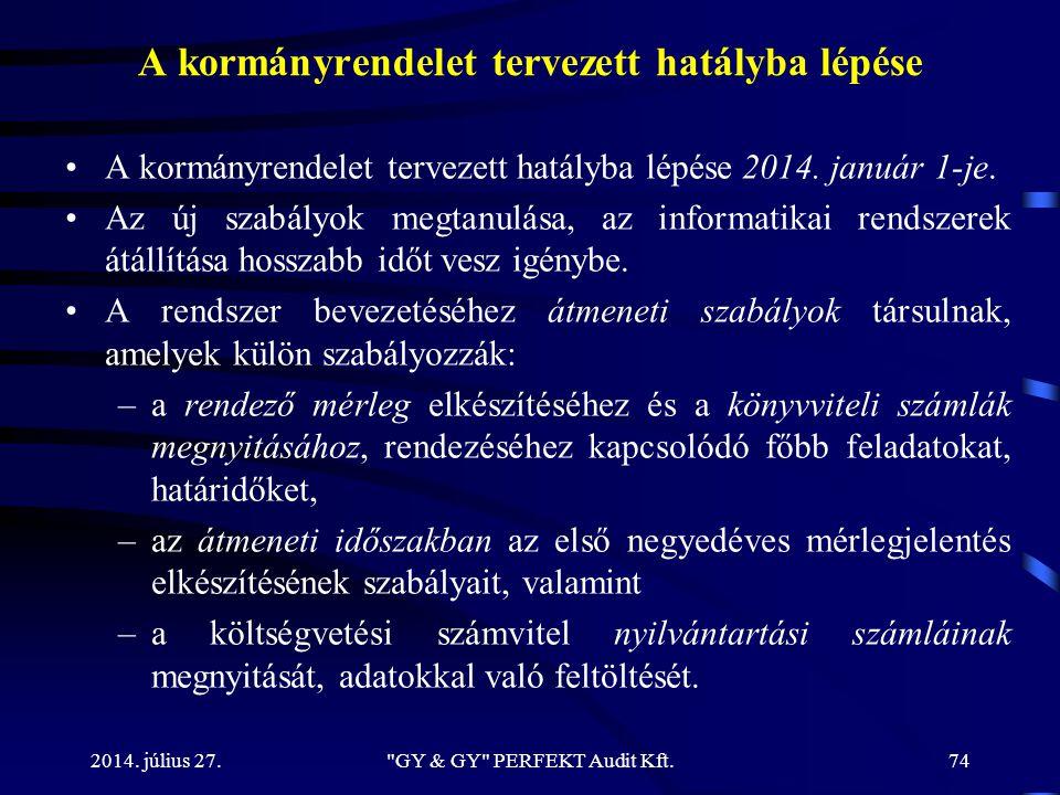 A kormányrendelet tervezett hatályba lépése A kormányrendelet tervezett hatályba lépése 2014. január 1-je. Az új szabályok megtanulása, az informatika