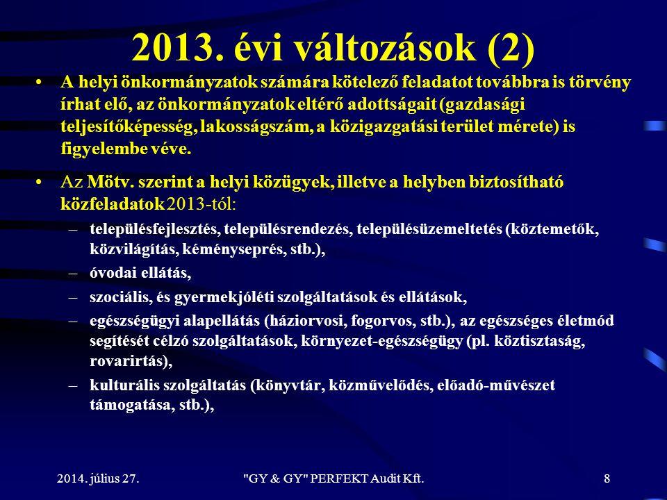 2013. évi változások (2) A helyi önkormányzatok számára kötelező feladatot továbbra is törvény írhat elő, az önkormányzatok eltérő adottságait (gazdas