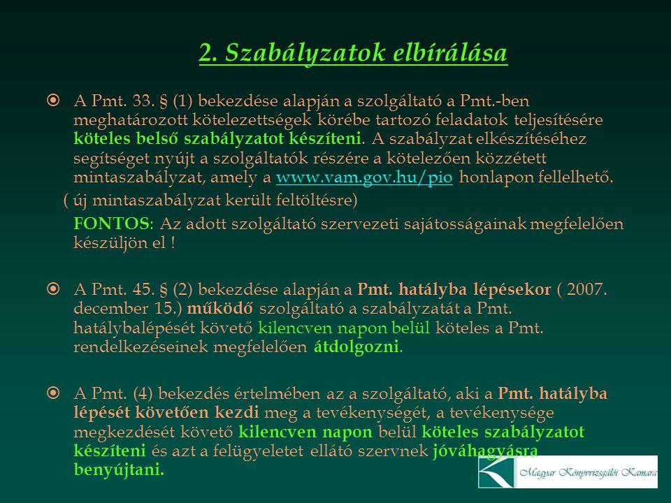 2. Szabályzatok elbírálása  A Pmt. 33. § (1) bekezdése alapján a szolgáltató a Pmt.-ben meghatározott kötelezettségek körébe tartozó feladatok teljes