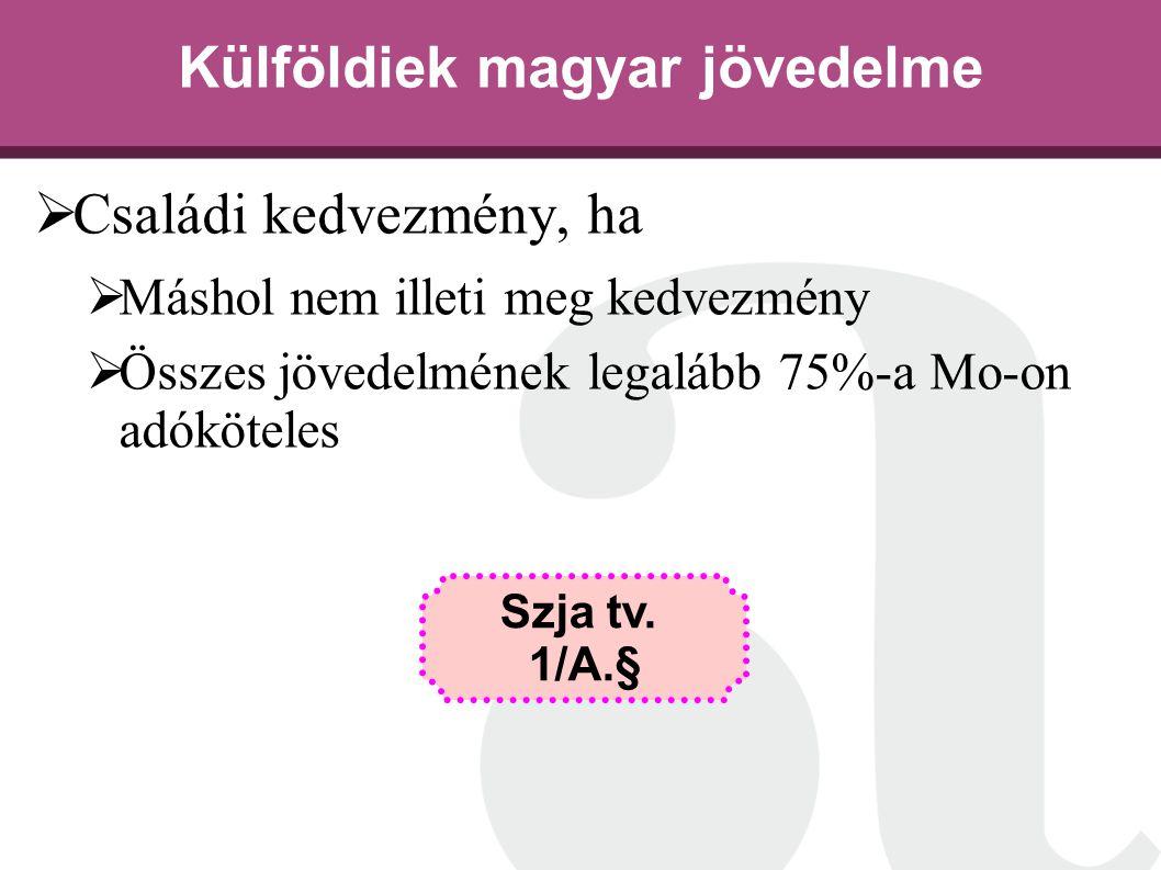 Külföldi vállalkozástól kapott osztalék Az adó megfizetése  Kifizető hiányában a magánszemély feladata  Negyedévet követő 12-e helyett az adóbevallásában Szja tv.