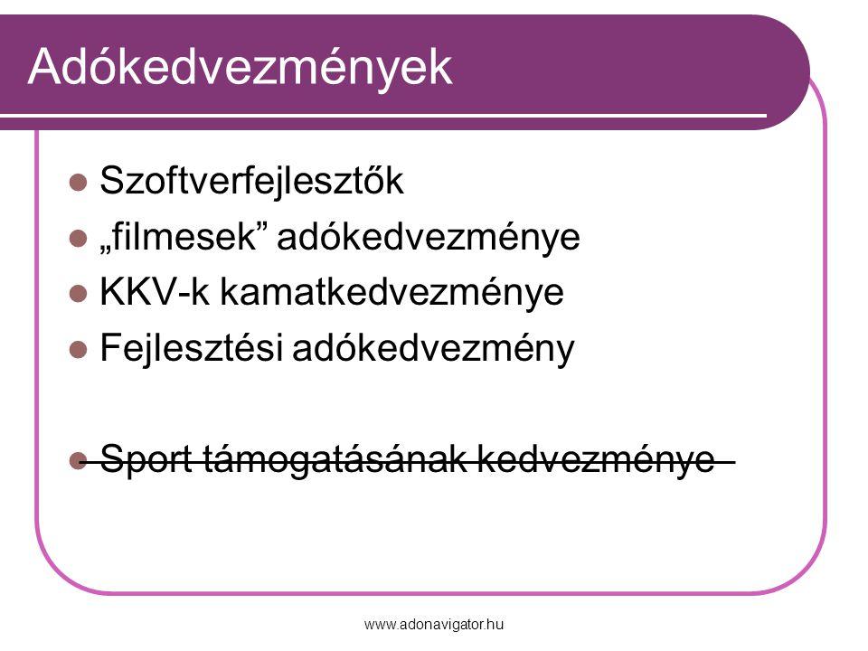 """www.adonavigator.hu Adókedvezmények Szoftverfejlesztők """"filmesek adókedvezménye KKV-k kamatkedvezménye Fejlesztési adókedvezmény Sport támogatásának kedvezménye"""