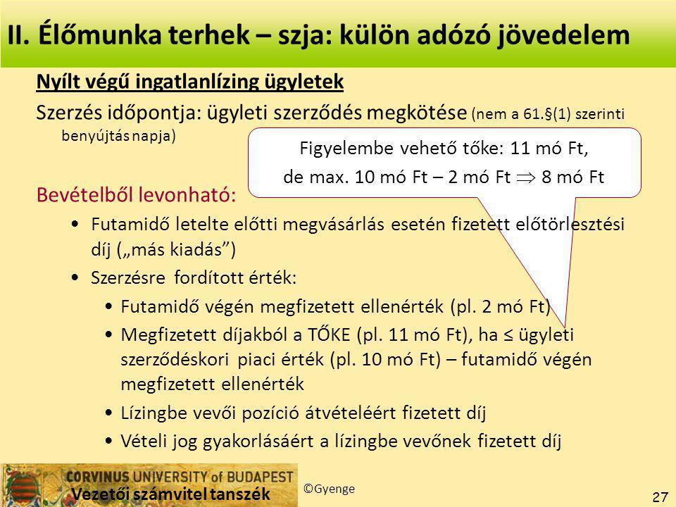 Vezetői számvitel tanszék ©Gyenge 27 Figyelembe vehető tőke: 11 mó Ft, de max.