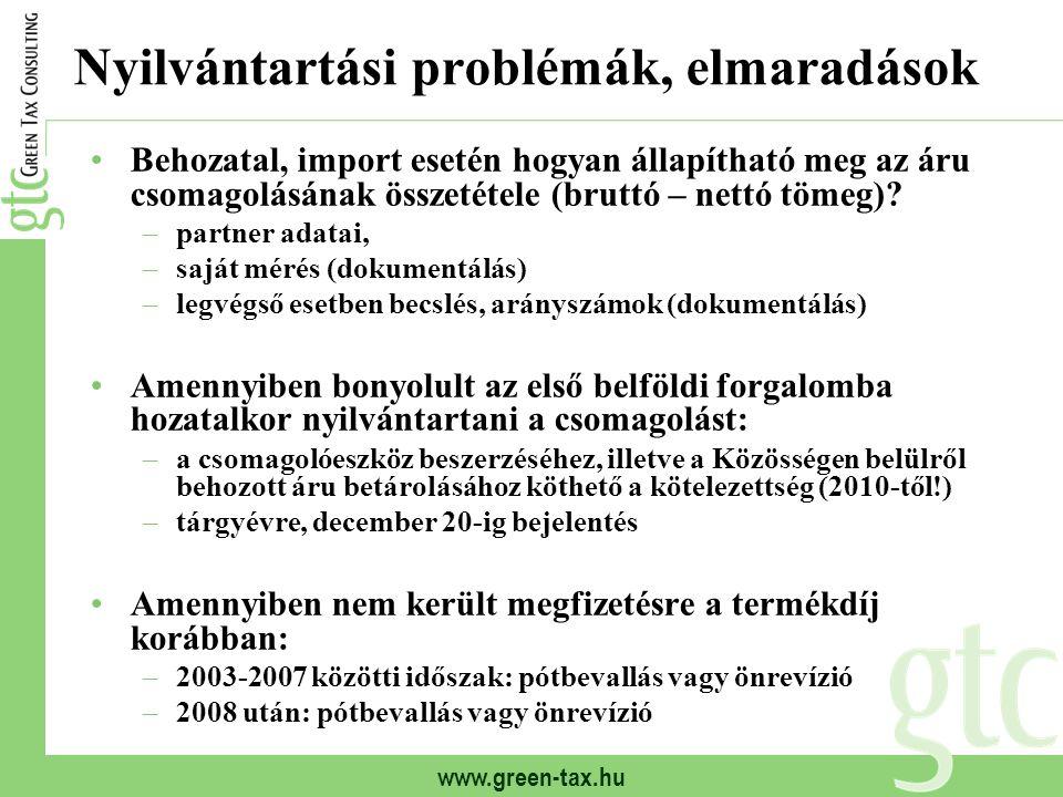 www.green-tax.hu Nyilvántartási problémák, elmaradások Behozatal, import esetén hogyan állapítható meg az áru csomagolásának összetétele (bruttó – net