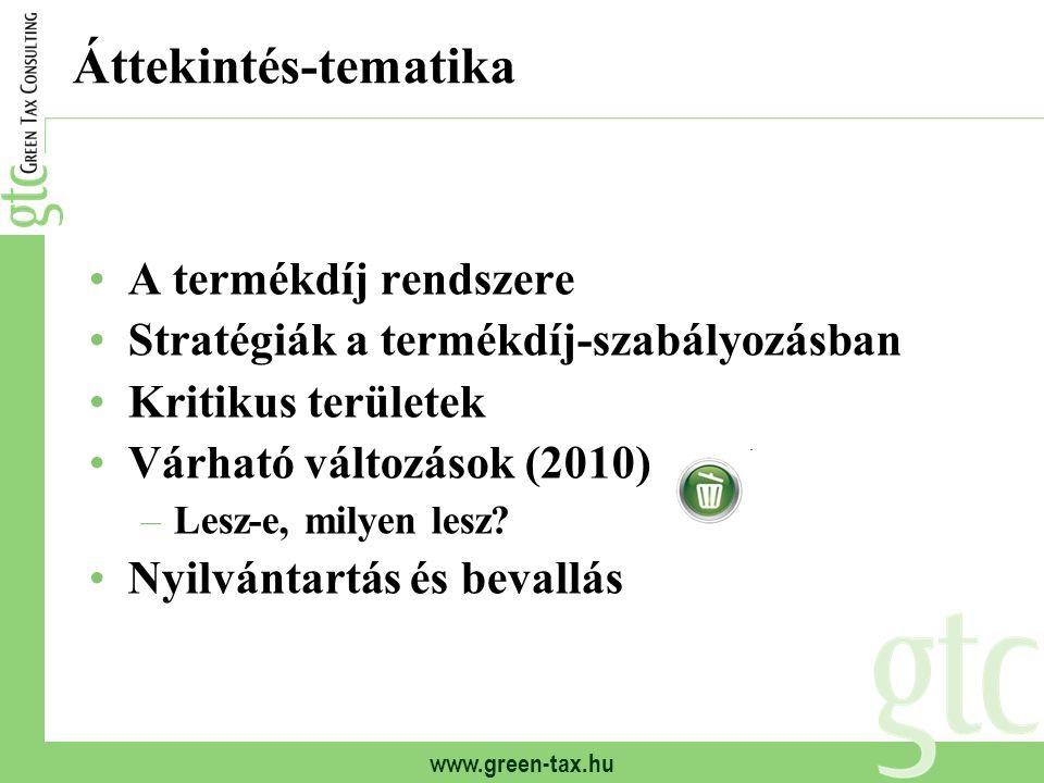 www.green-tax.hu Áttekintés-tematika A termékdíj rendszere Stratégiák a termékdíj-szabályozásban Kritikus területek Várható változások (2010) –Lesz-e,