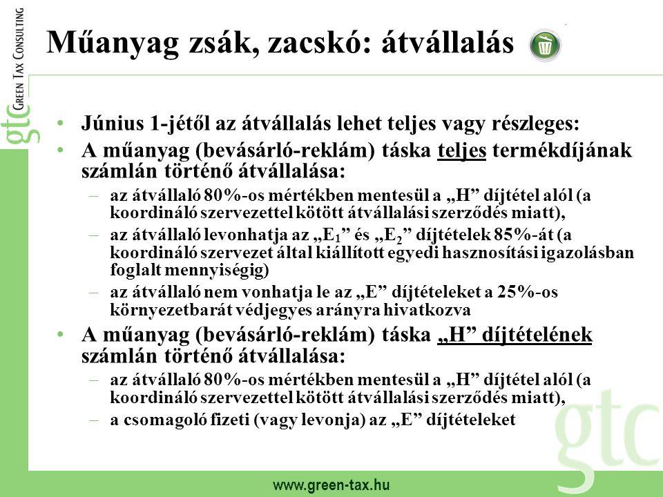 www.green-tax.hu Műanyag zsák, zacskó: átvállalás Június 1-jétől az átvállalás lehet teljes vagy részleges: A műanyag (bevásárló-reklám) táska teljes