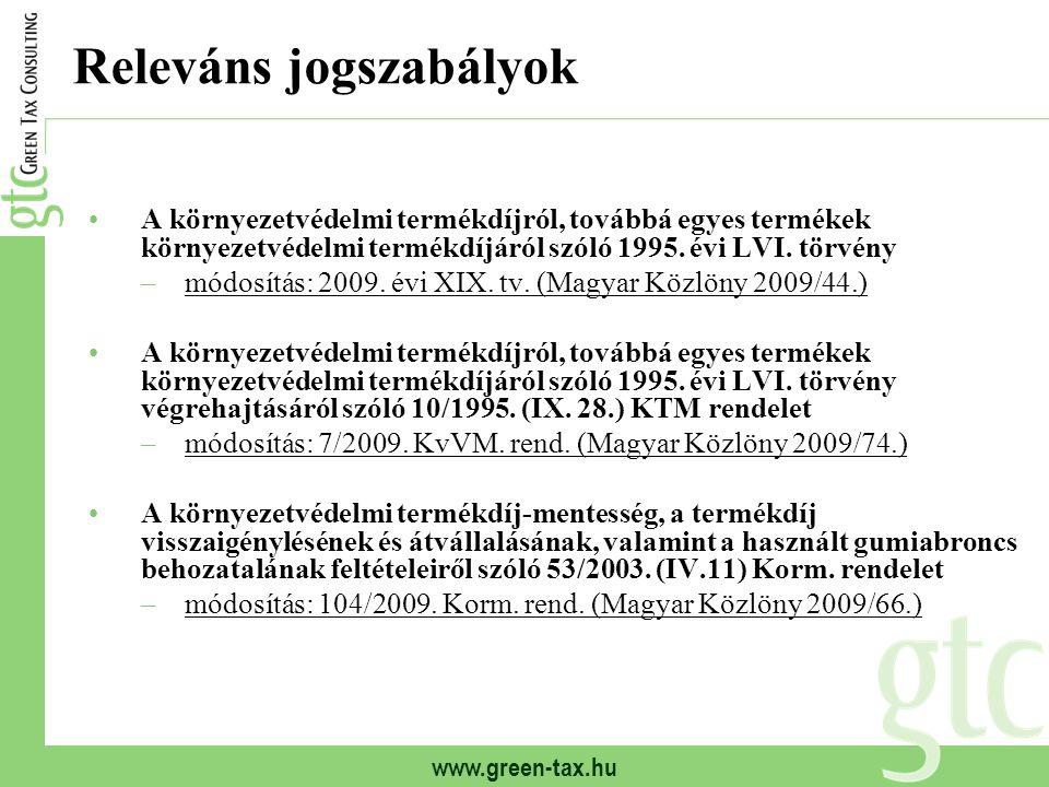 www.green-tax.hu Releváns jogszabályok A környezetvédelmi termékdíjról, továbbá egyes termékek környezetvédelmi termékdíjáról szóló 1995. évi LVI. tör