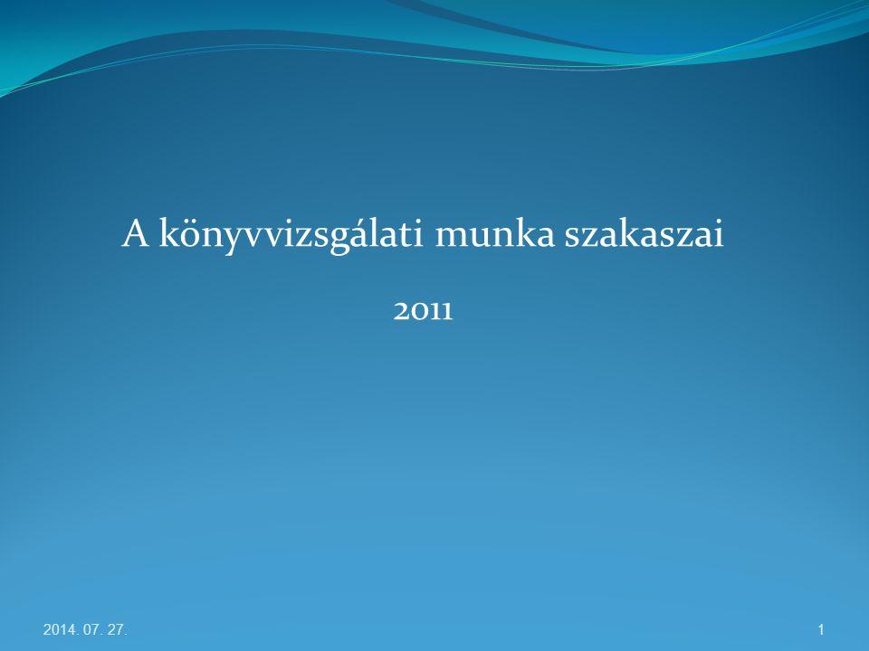 A könyvvizsgálati munka szakaszai 2011 2014. 07. 27.1