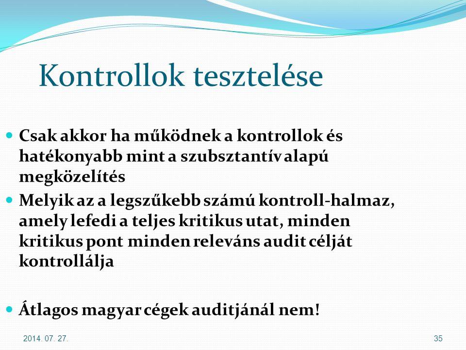 2014. 07. 27.35 Kontrollok tesztelése Csak akkor ha működnek a kontrollok és hatékonyabb mint a szubsztantív alapú megközelítés Melyik az a legszűkebb
