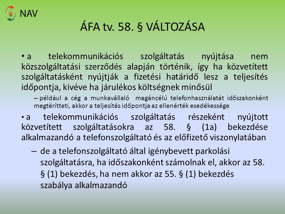 ÁFA tv. 58. § VÁLTOZÁSA a telekommunikációs szolgáltatás nyújtása nem közszolgáltatási szerződés alapján történik, így ha közvetített szolgáltatásként