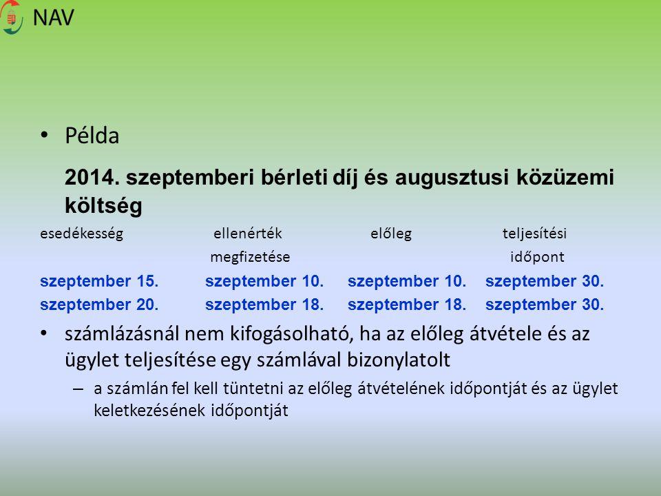 Példa 2014. szeptemberi bérleti díj és augusztusi közüzemi költség esedékesség ellenérték előleg teljesítési megfizetése időpont szeptember 15. szepte