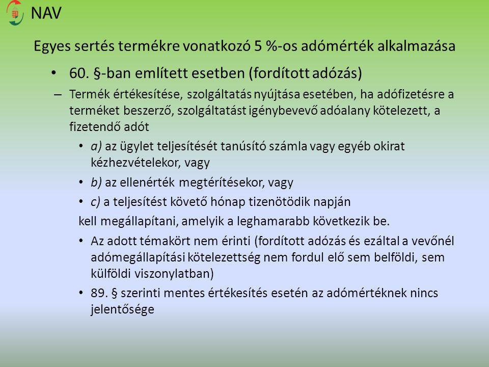 Egyes sertés termékre vonatkozó 5 %-os adómérték alkalmazása 60. §-ban említett esetben (fordított adózás) – Termék értékesítése, szolgáltatás nyújtás