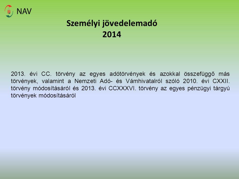 Személyi jövedelemadó 2014 2013. évi CC. törvény az egyes adótörvények és azokkal összefüggő más törvények, valamint a Nemzeti Adó- és Vámhivatalról s