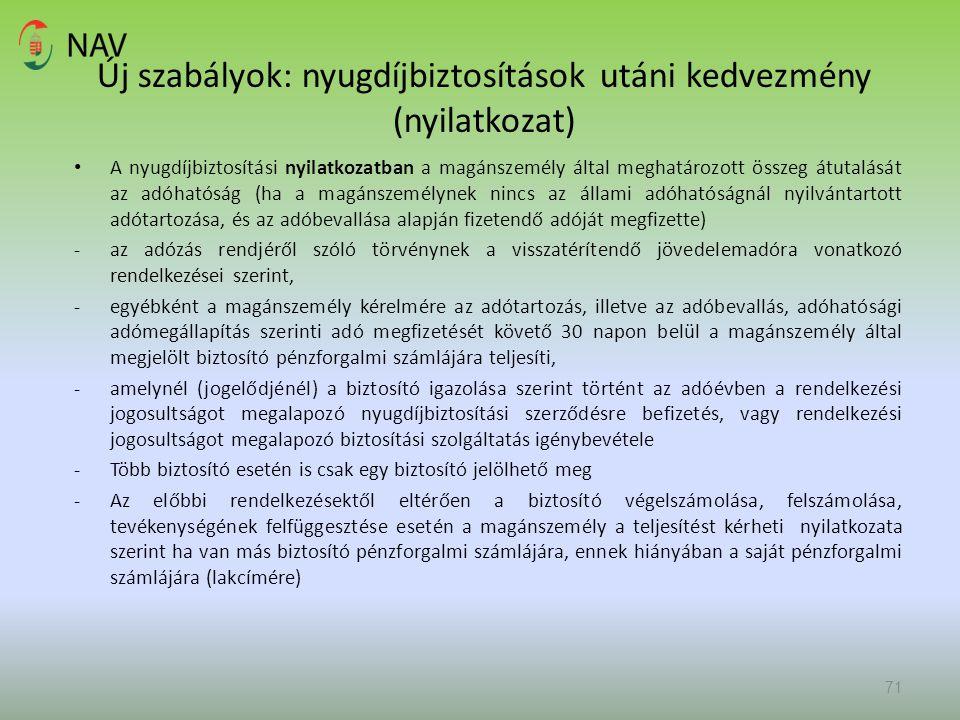 Új szabályok: nyugdíjbiztosítások utáni kedvezmény (nyilatkozat) A nyugdíjbiztosítási nyilatkozatban a magánszemély által meghatározott összeg átutalá