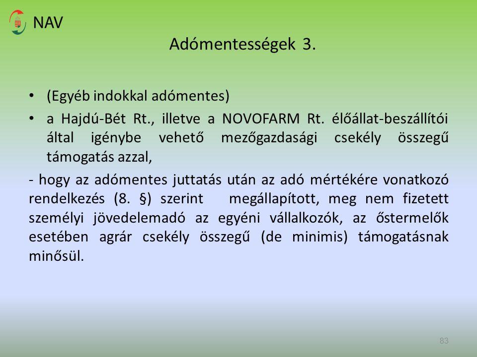 Adómentességek 3. (Egyéb indokkal adómentes) a Hajdú-Bét Rt., illetve a NOVOFARM Rt. élőállat-beszállítói által igénybe vehető mezőgazdasági csekély ö