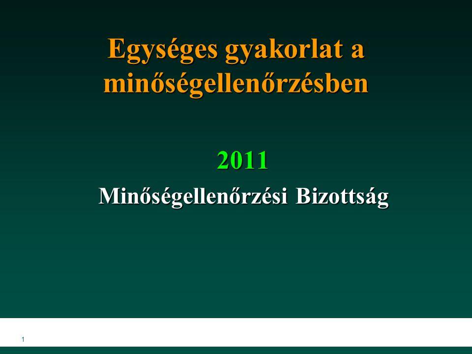 1 Egységes gyakorlat a minőségellenőrzésben 2011 Minőségellenőrzési Bizottság