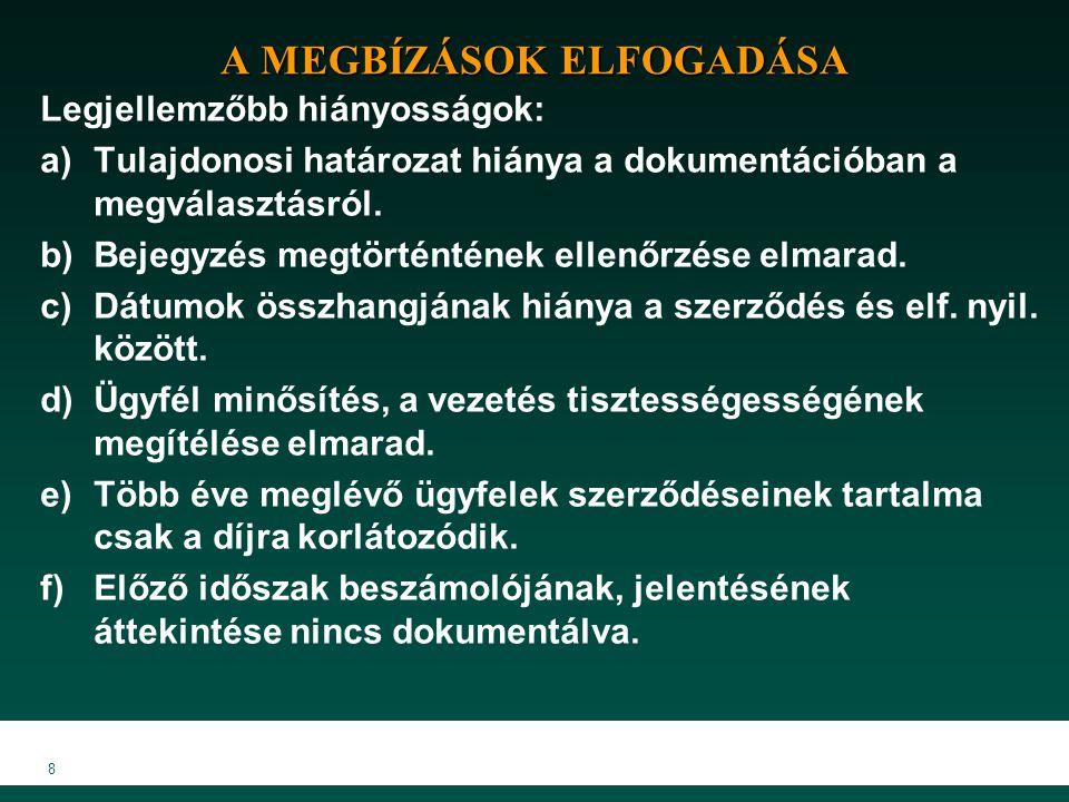 9 A MEGBÍZÁSOK ELFOGADÁSA (folyt.) A vezetés tisztességességének megítélése.