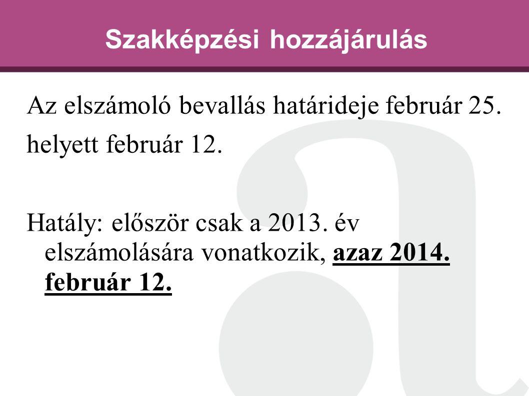 Szakképzési hozzájárulás Az elszámoló bevallás határideje február 25.