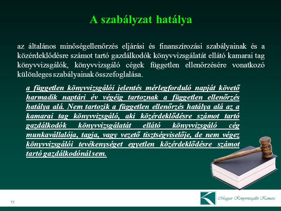 A szabályzat hatálya az általános minőségellenőrzés eljárási és finanszírozási szabályainak és a közérdeklődésre számot tartó gazdálkodók könyvvizsgál
