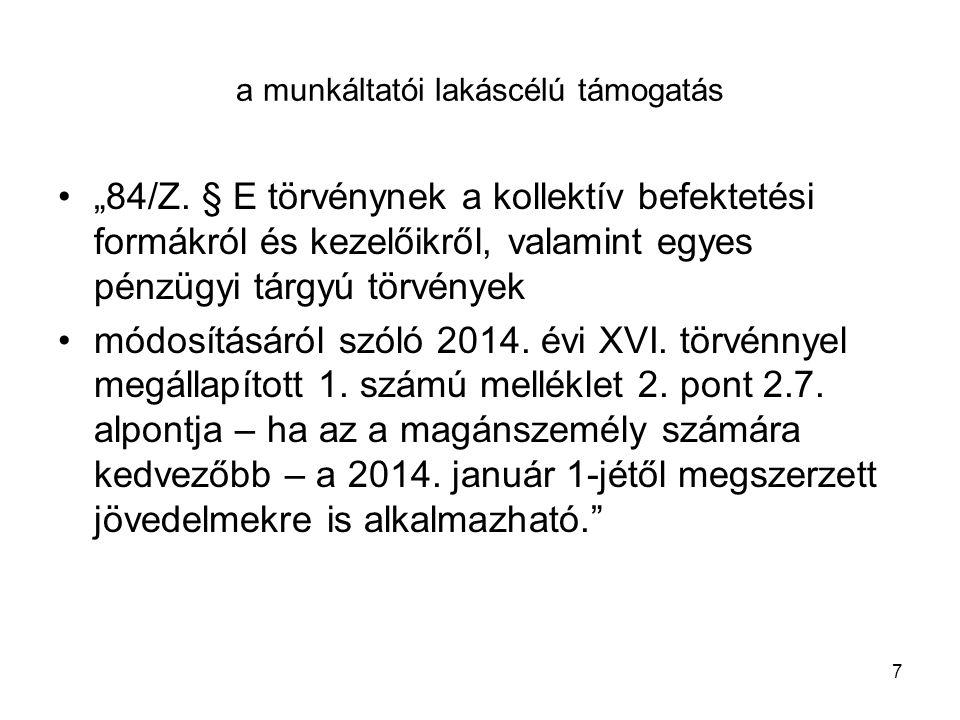 2013.jan.1. visszahatóan alkalmazható a 28.§ (2) bekezdése Egyéb jövedelem (Szja.