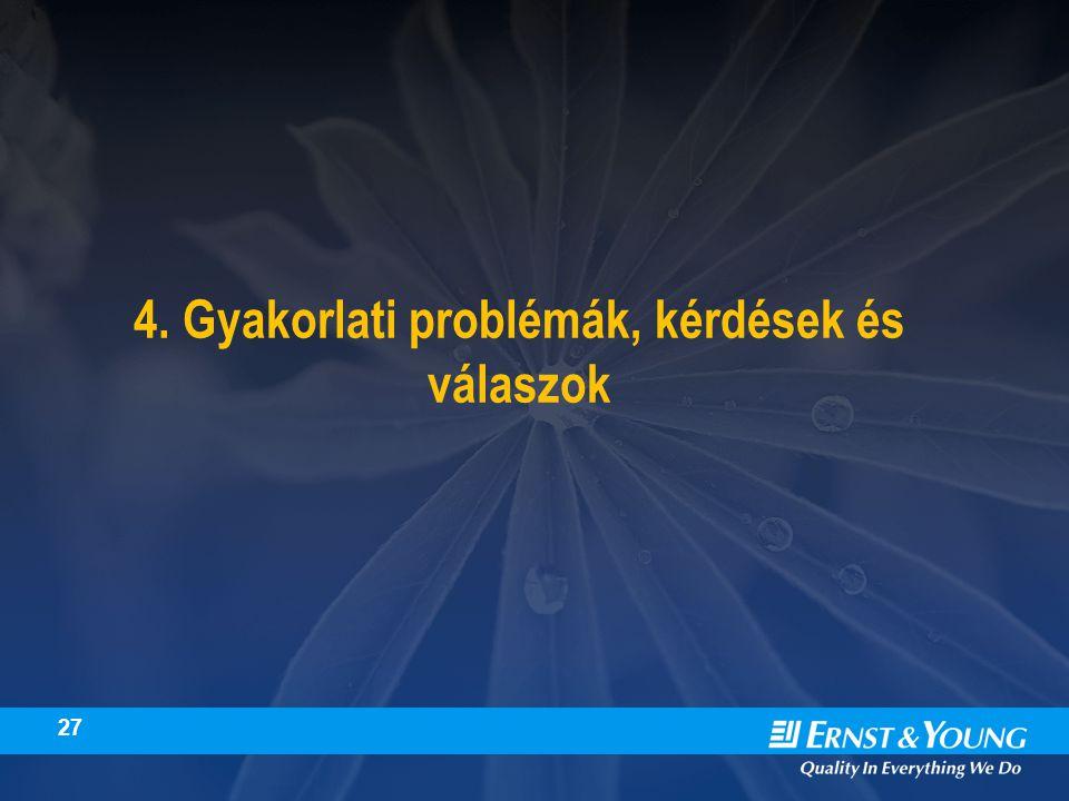 27 4. Gyakorlati problémák, kérdések és válaszok