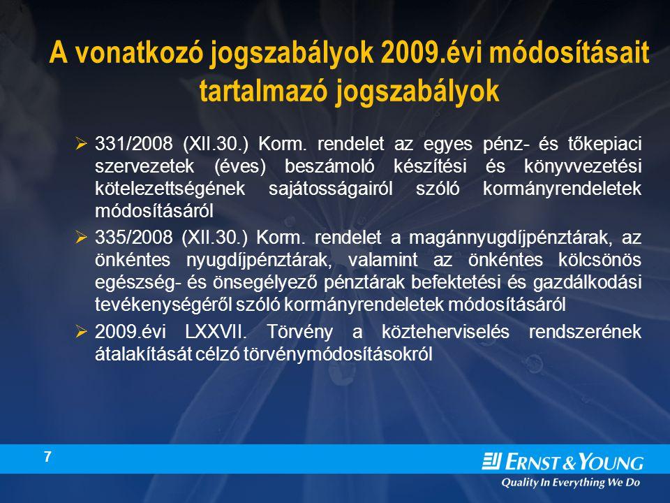 7 A vonatkozó jogszabályok 2009.évi módosításait tartalmazó jogszabályok  331/2008 (XII.30.) Korm.