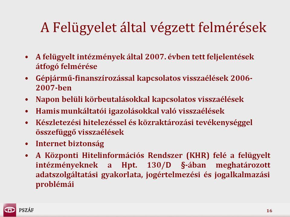16 A felügyelt intézmények által 2007. évben tett feljelentések átfogó felmérése Gépjármű-finanszírozással kapcsolatos visszaélések 2006- 2007-ben Nap
