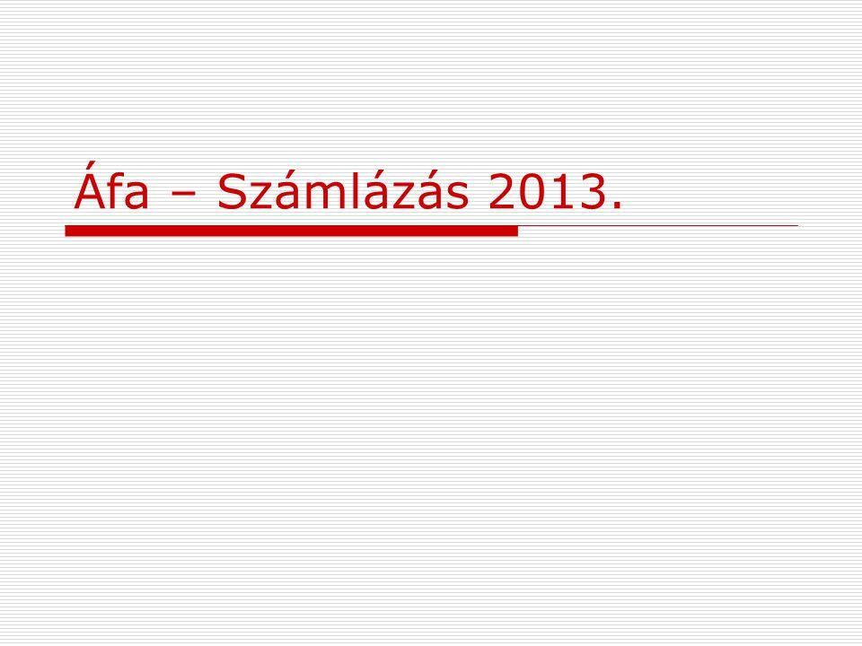 Áfa – Számlázás 2013.