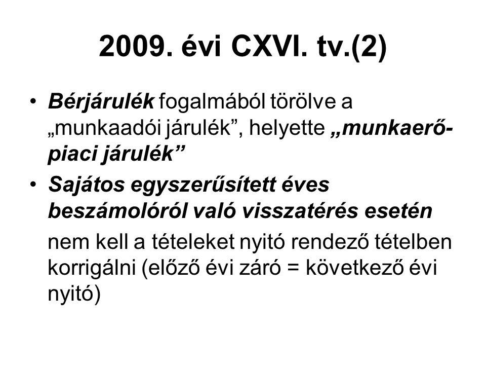 """2009. évi CXVI. tv.(2) Bérjárulék fogalmából törölve a """"munkaadói járulék"""", helyette """"munkaerő- piaci járulék"""" Sajátos egyszerűsített éves beszámolóró"""