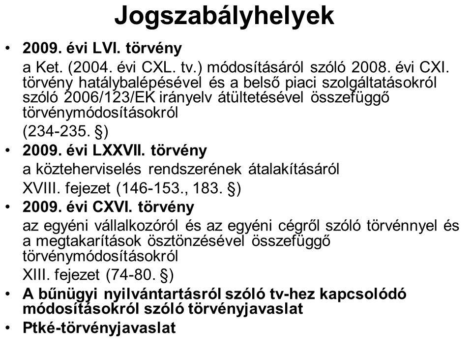 Jogszabályhelyek 2009. évi LVI. törvény a Ket. (2004. évi CXL. tv.) módosításáról szóló 2008. évi CXI. törvény hatálybalépésével és a belső piaci szol