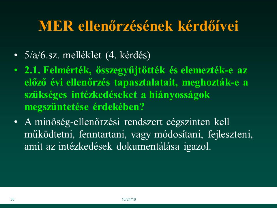 3610/24/10 MER ellenőrzésének kérdőívei 5/a/6.sz. melléklet (4.