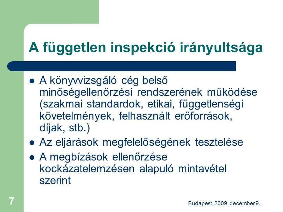 Budapest, 2009. december 9. 7 A független inspekció irányultsága A könyvvizsgáló cég belső minőségellenőrzési rendszerének működése (szakmai standardo