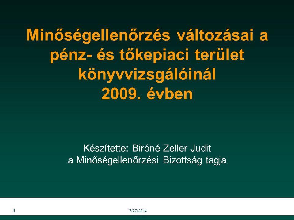 17/27/2014 Minőségellenőrzés változásai a pénz- és tőkepiaci terület könyvvizsgálóinál 2009. évben Készítette: Biróné Zeller Judit a Minőségellenőrzés