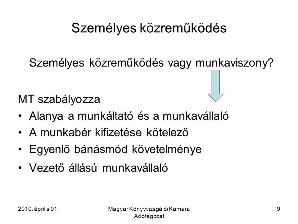 2010. április 01.Magyar Könyvvizsgálói Kamara Adótagozat 40 Köszönöm a figyelmüket!