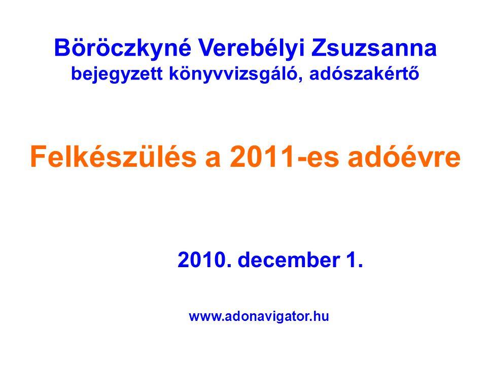 Felkészülés a 2011-es adóévre 2010. december 1.