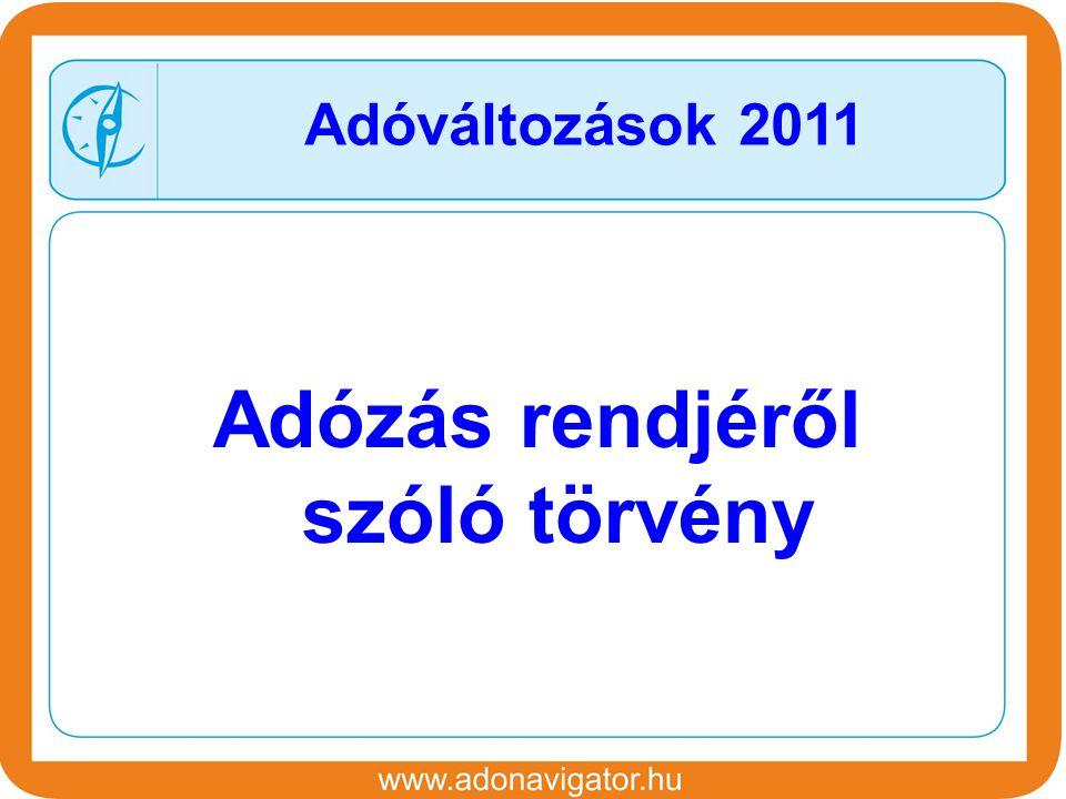 Adózás rendjéről szóló törvény Adóváltozások 2011