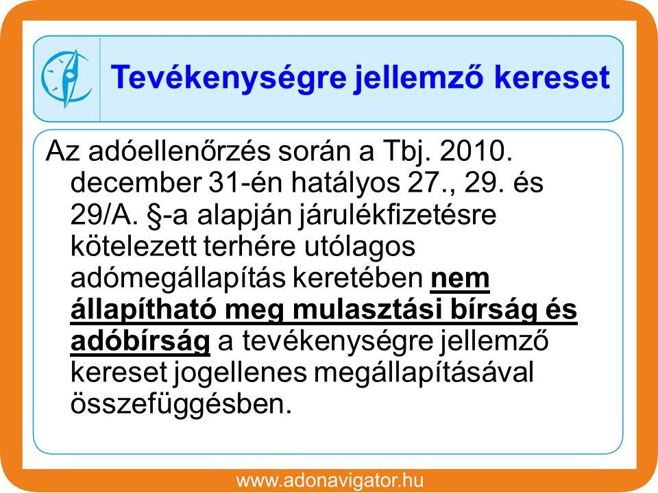 Az adóellenőrzés során a Tbj. 2010. december 31-én hatályos 27., 29.