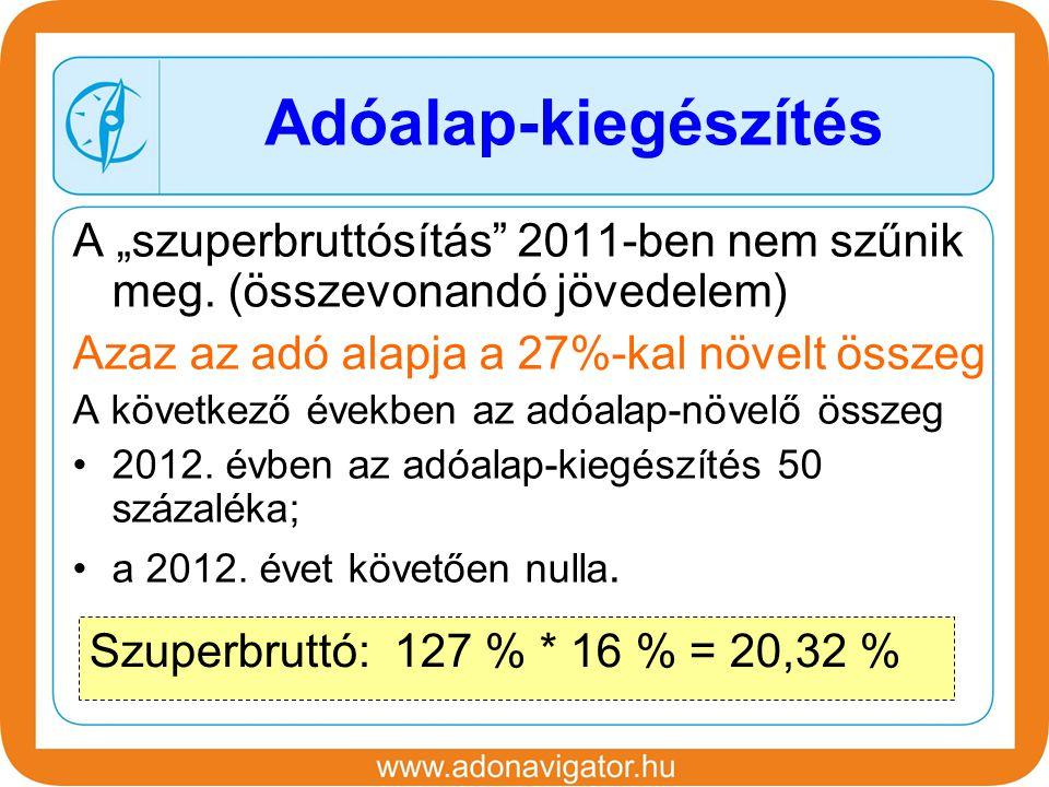 Korábban 25% 2011-től 16% Az adó alapja jövedelem Tőkejövedelmek adója Tőkejövedelmek: 100 % * 16 % = 16 %
