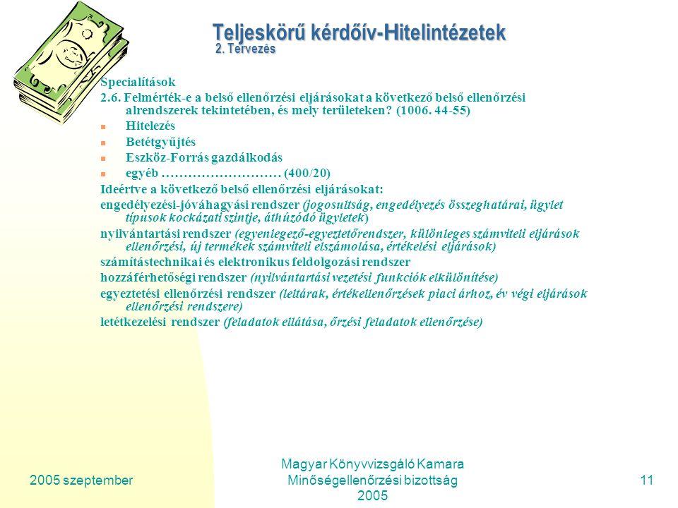 2005 szeptember Magyar Könyvvizsgáló Kamara Minőségellenőrzési bizottság 2005 11 Teljeskörű kérdőív- H itelintézetek 2.