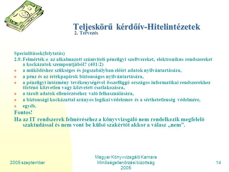 2005 szeptember Magyar Könyvvizsgáló Kamara Minőségellenőrzési bizottság 2005 14 Teljeskörű kérdőív-Hitelintézetek 2.