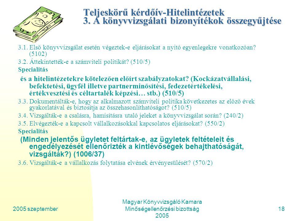 2005 szeptember Magyar Könyvvizsgáló Kamara Minőségellenőrzési bizottság 2005 18 Teljeskörű kérdőív-Hitelintézetek 3.
