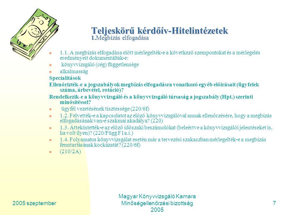 2005 szeptember Magyar Könyvvizsgáló Kamara Minőségellenőrzési bizottság 2005 7 Teljeskörű kérdőív-Hitelintézetek 1.Megbízás elfogadása 1.1.