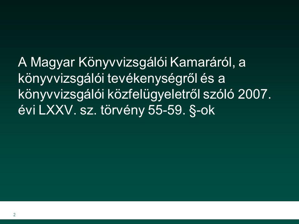 2 A Magyar Könyvvizsgálói Kamaráról, a könyvvizsgálói tevékenységről és a könyvvizsgálói közfelügyeletről szóló 2007.