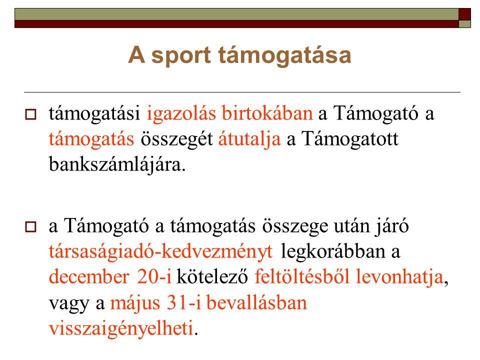 A sport támogatása  támogatási igazolás birtokában a Támogató a támogatás összegét átutalja a Támogatott bankszámlájára.