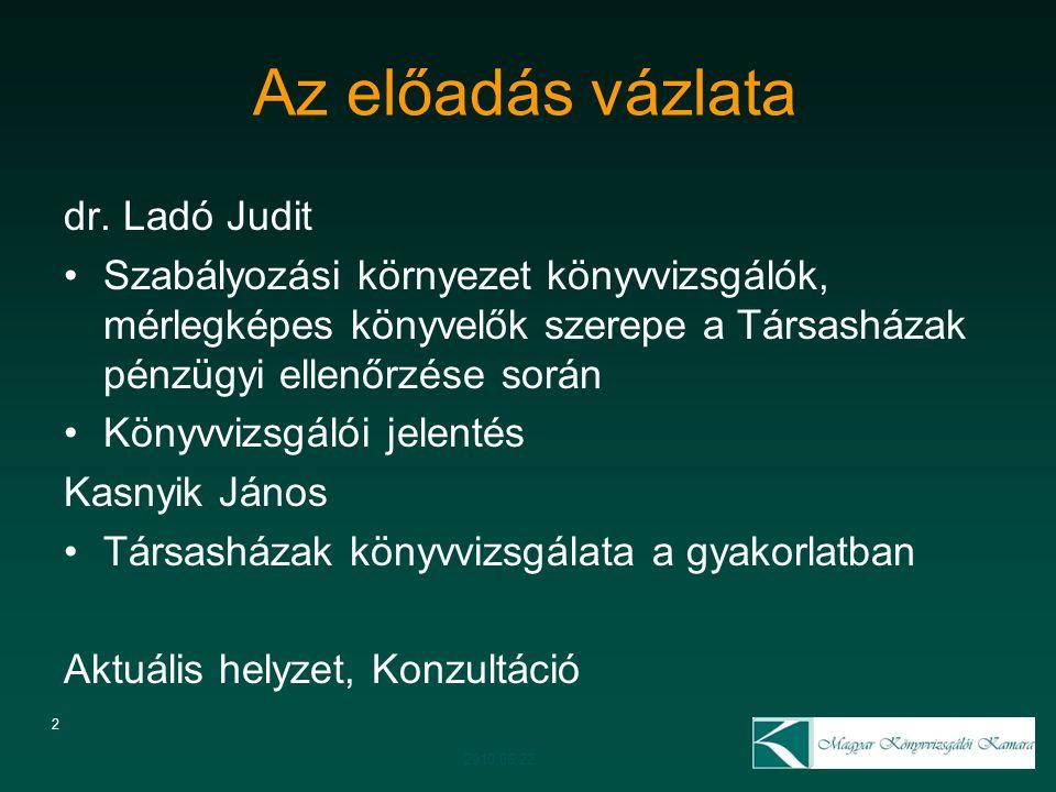 2 Az előadás vázlata dr. Ladó Judit Szabályozási környezet könyvvizsgálók, mérlegképes könyvelők szerepe a Társasházak pénzügyi ellenőrzése során Köny